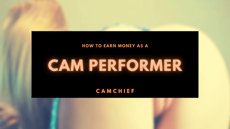 Tips on How to Earn Money as a Cam Performer