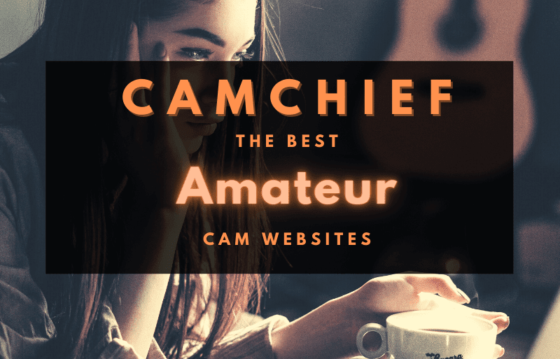 Amateur Webcam Sites guide