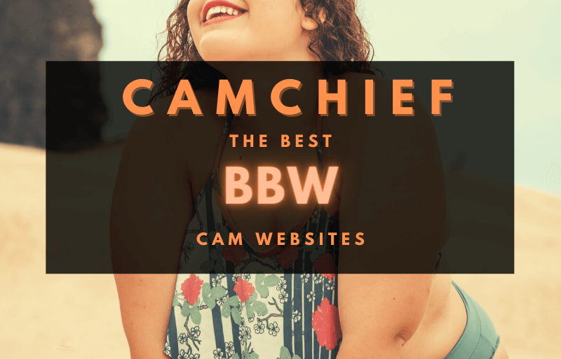 Best BBW Cam Sites listed