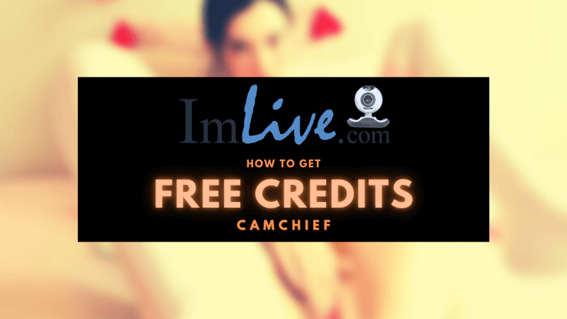 How to get ImLive Free Credits explained