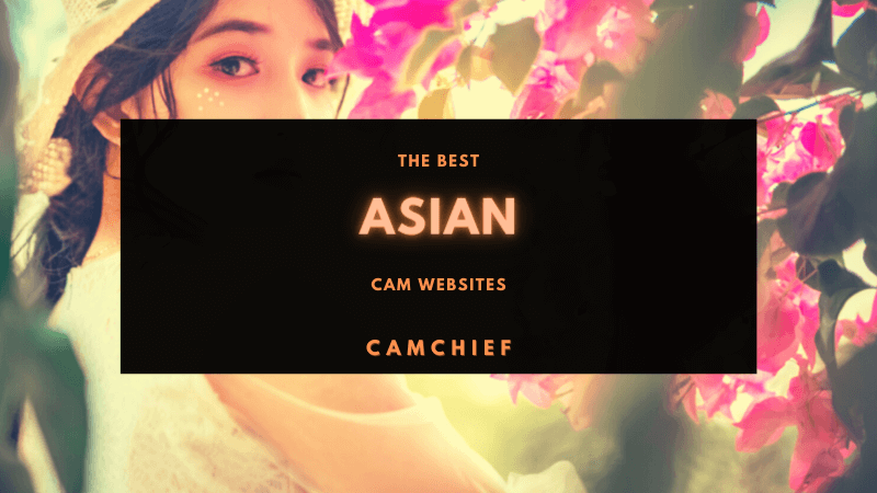 Best Asian Cam Sites listed and ranked