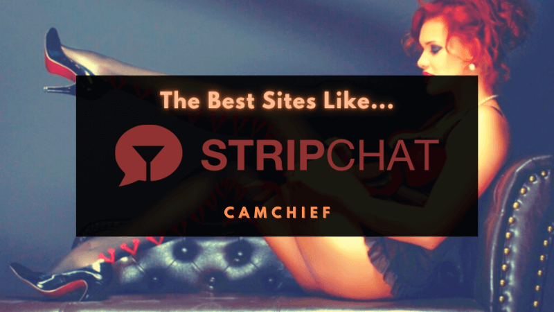 Sites like StripChat ranked and listed